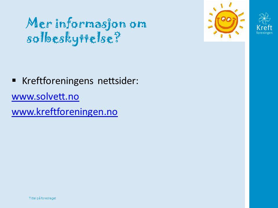 Mer informasjon om solbeskyttelse
