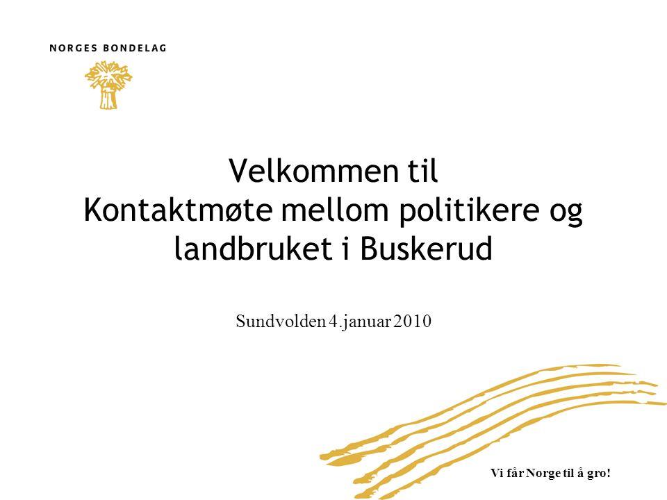 Velkommen til Kontaktmøte mellom politikere og landbruket i Buskerud