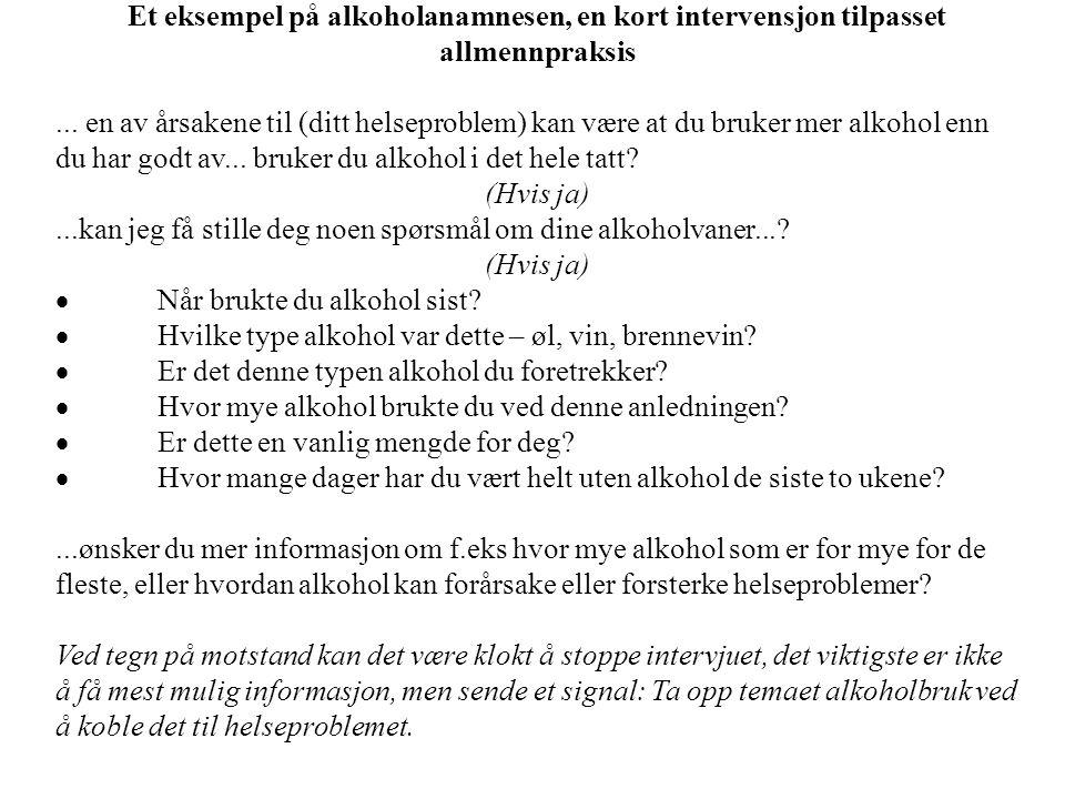 Et eksempel på alkoholanamnesen, en kort intervensjon tilpasset allmennpraksis