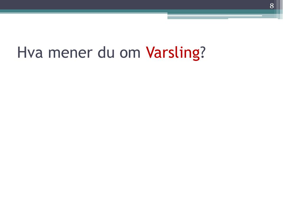 Hva mener du om Varsling