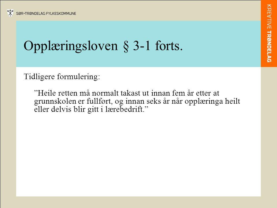 Opplæringsloven § 3-1 forts.