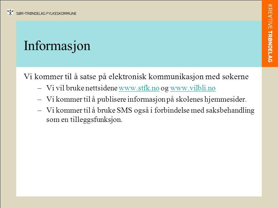 Informasjon Vi kommer til å satse på elektronisk kommunikasjon med søkerne. Vi vil bruke nettsidene www.stfk.no og www.vilbli.no.