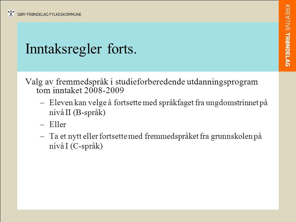 Inntaksregler forts. Valg av fremmedspråk i studieforberedende utdanningsprogram tom inntaket 2008-2009.
