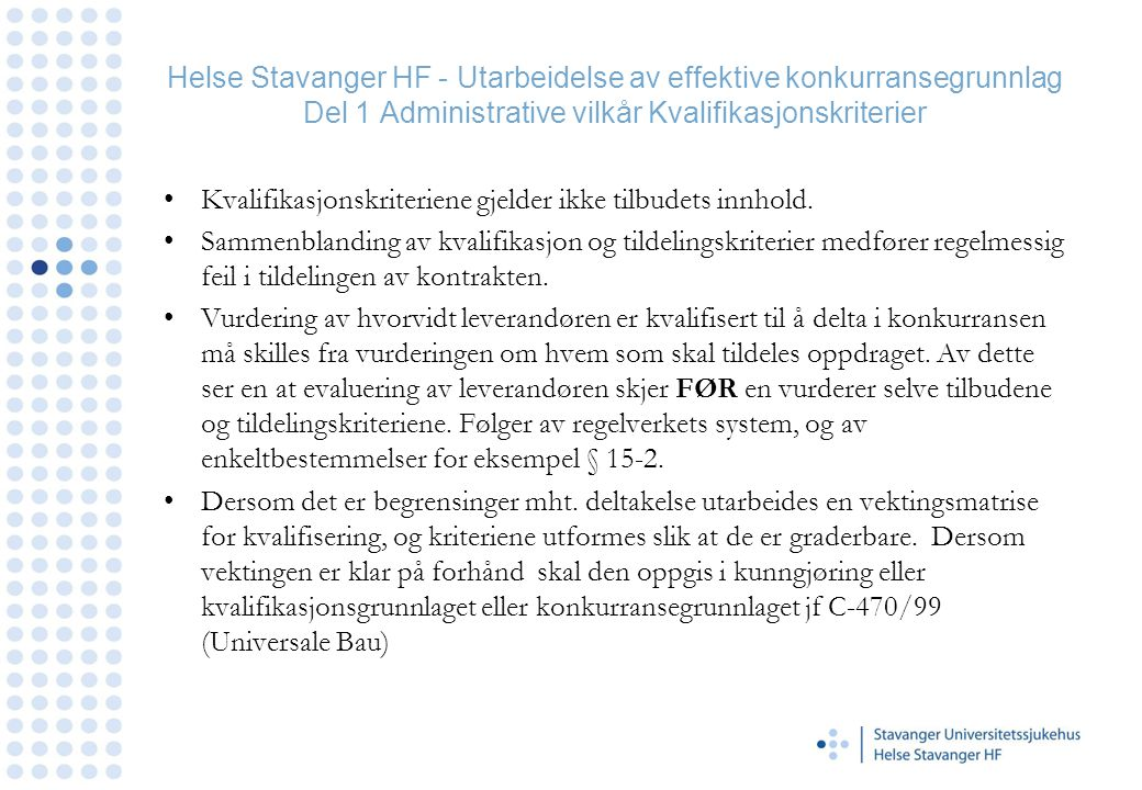 Helse Stavanger HF - Utarbeidelse av effektive konkurransegrunnlag Del 1 Administrative vilkår Kvalifikasjonskriterier