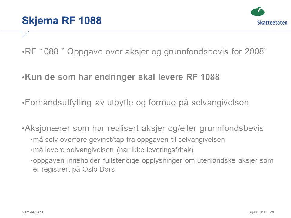 Skjema RF 1088 RF 1088 Oppgave over aksjer og grunnfondsbevis for 2008 Kun de som har endringer skal levere RF 1088.