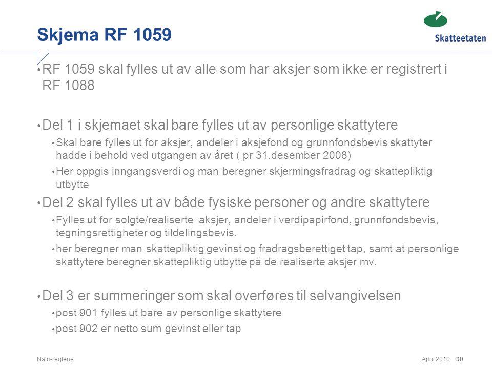 Skjema RF 1059 RF 1059 skal fylles ut av alle som har aksjer som ikke er registrert i RF 1088.