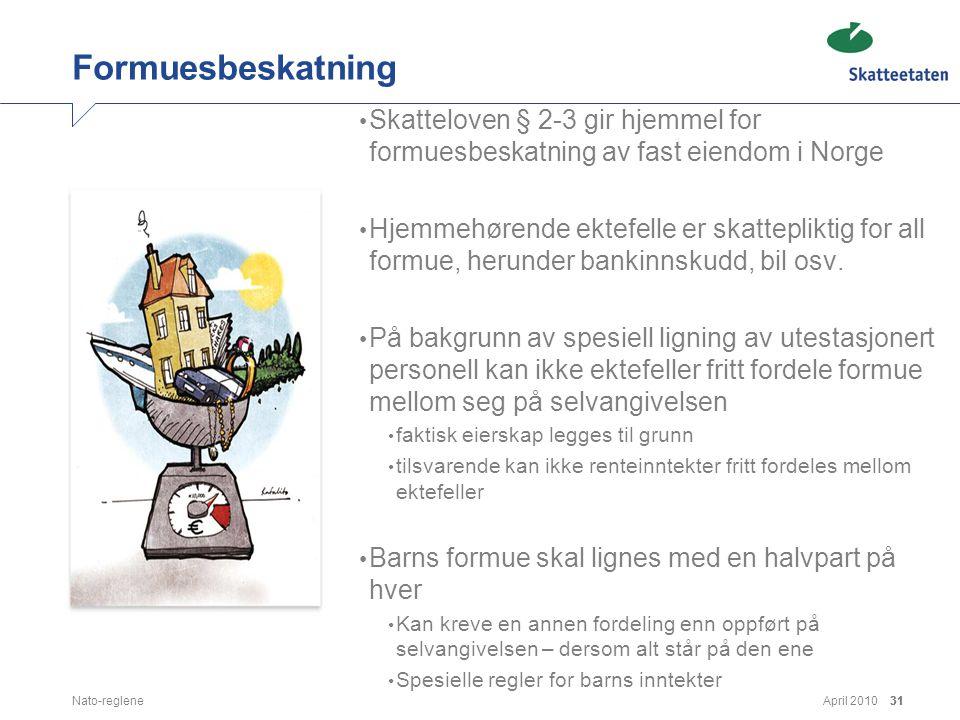 Formuesbeskatning Skatteloven § 2-3 gir hjemmel for formuesbeskatning av fast eiendom i Norge.