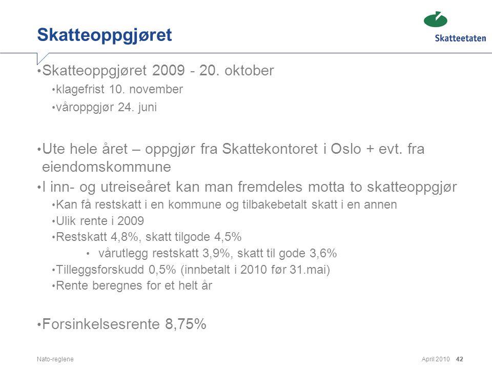 Skatteoppgjøret Skatteoppgjøret 2009 - 20. oktober