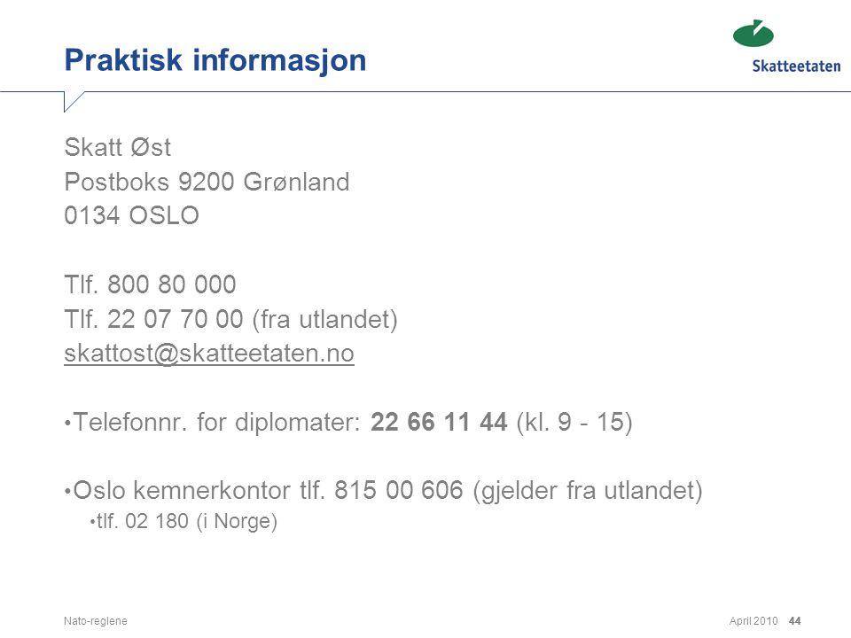 Praktisk informasjon Skatt Øst Postboks 9200 Grønland 0134 OSLO