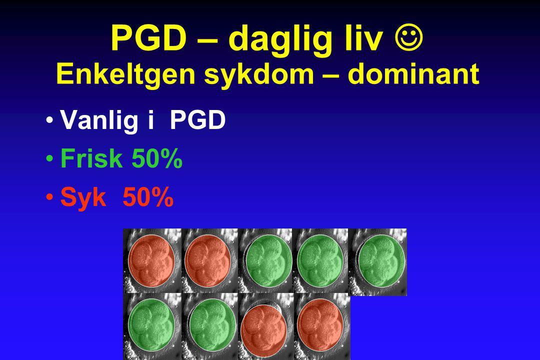 PGD – daglig liv  Enkeltgen sykdom – dominant