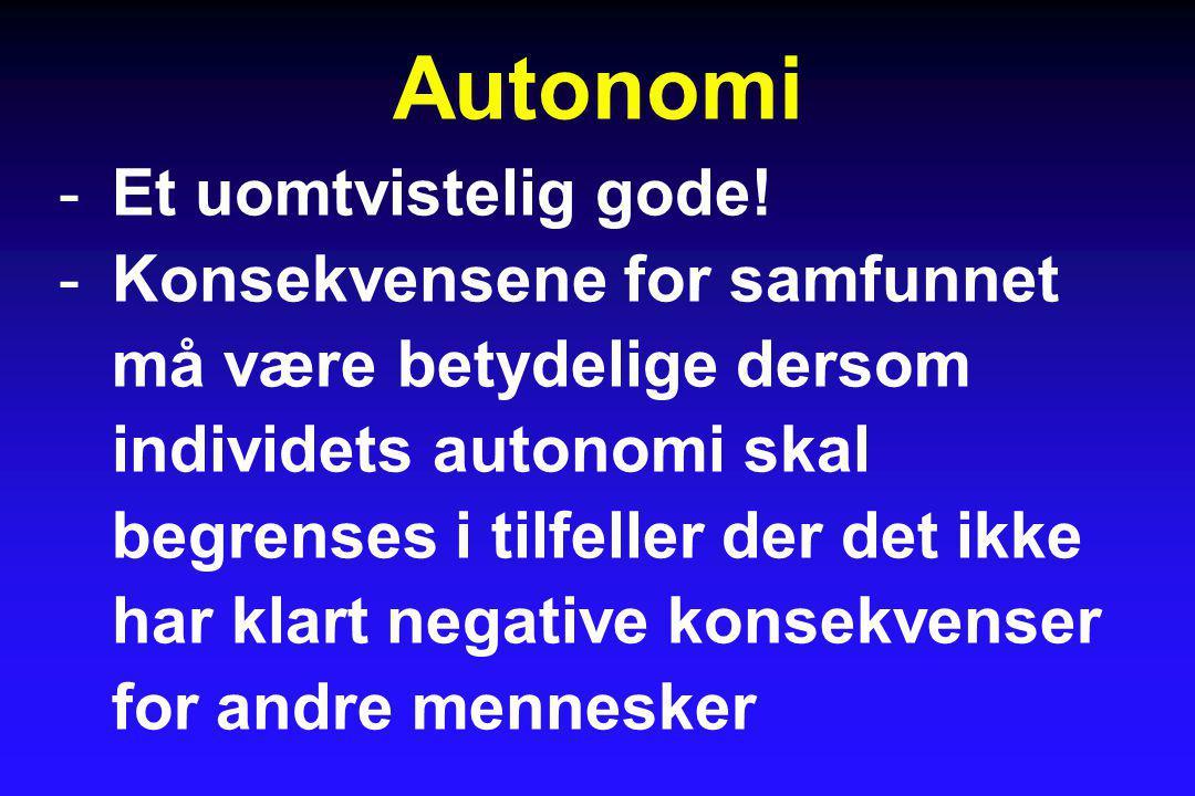 Autonomi Et uomtvistelig gode!