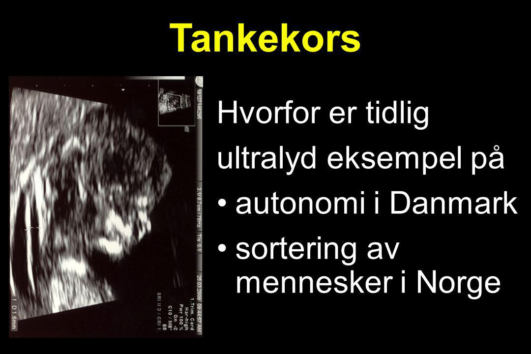 Tankekors Hvorfor er tidlig ultralyd eksempel på autonomi i Danmark