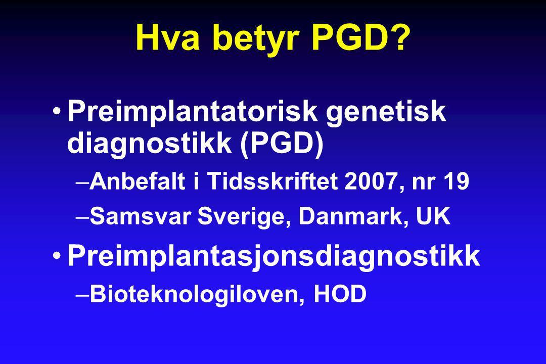Hva betyr PGD Preimplantatorisk genetisk diagnostikk (PGD)