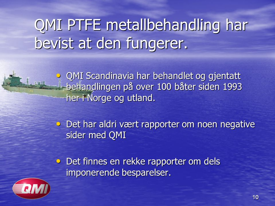 QMI PTFE metallbehandling har bevist at den fungerer.