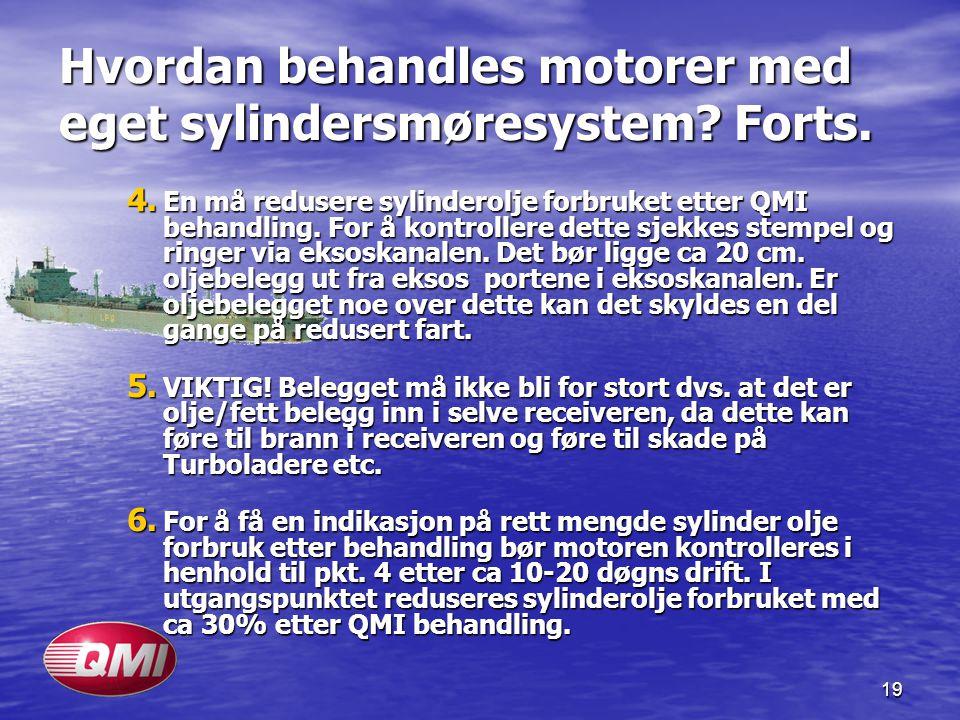 Hvordan behandles motorer med eget sylindersmøresystem Forts.