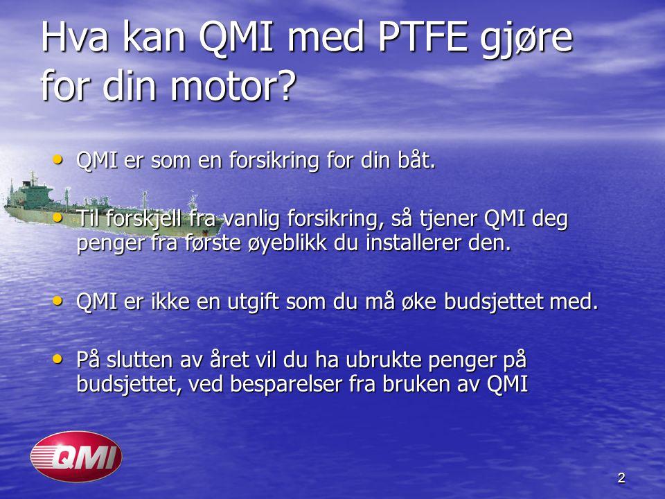 Hva kan QMI med PTFE gjøre for din motor