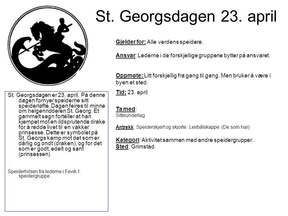 St. Georgsdagen 23. april Gjelder for: Alle verdens speidere.