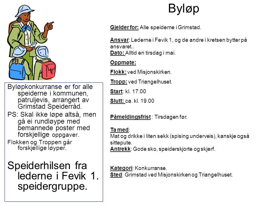 Byløp Speiderhilsen fra lederne i Fevik 1. speidergruppe.