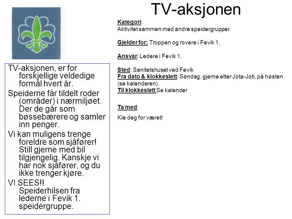 TV-aksjonen Kategori: Aktivitet sammen med andre speidergrupper. Gjelder for: Troppen og rovere i Fevik 1.
