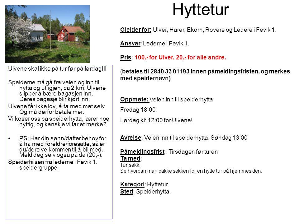 Hyttetur Gjelder for: Ulver, Harer, Ekorn, Rovere og Ledere i Fevik 1.