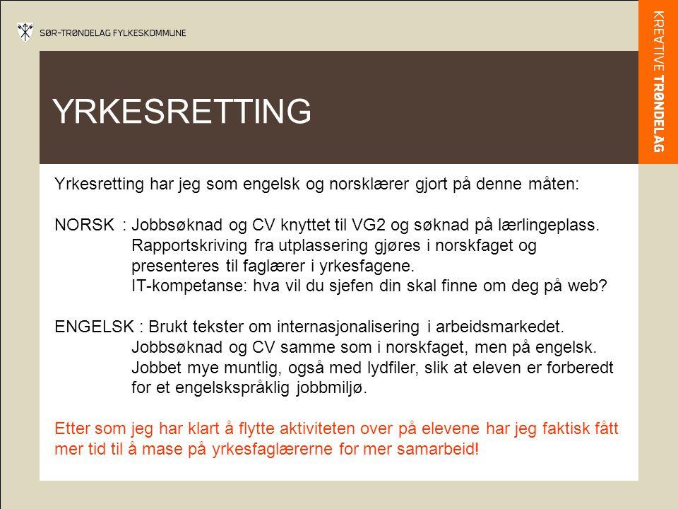 YRKESRETTING Yrkesretting har jeg som engelsk og norsklærer gjort på denne måten: