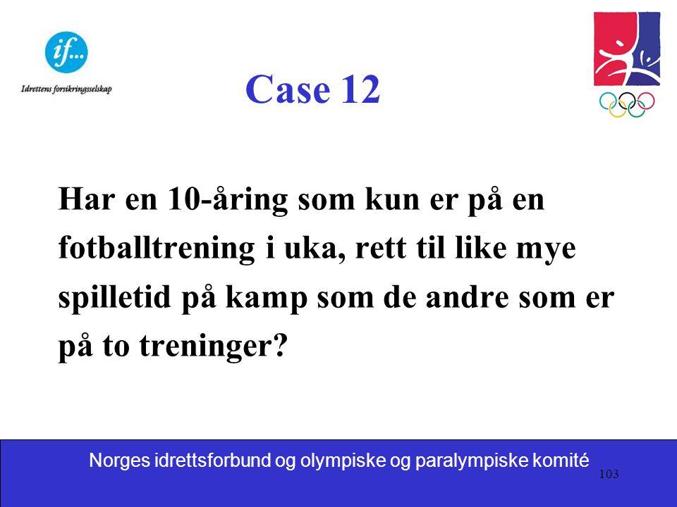 Case 12 Har en 10-åring som kun er på en