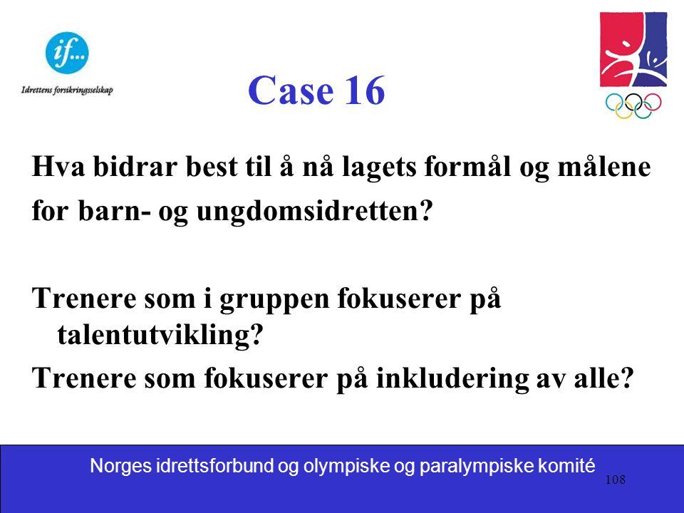 Case 16 Hva bidrar best til å nå lagets formål og målene