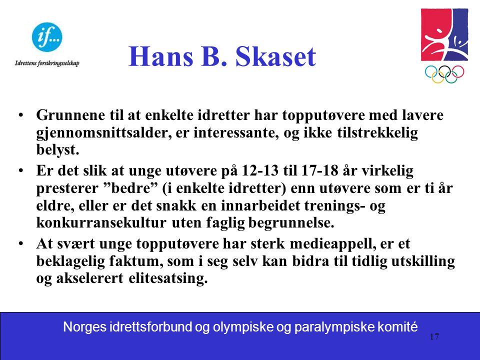 Hans B. Skaset Grunnene til at enkelte idretter har topputøvere med lavere gjennomsnittsalder, er interessante, og ikke tilstrekkelig belyst.