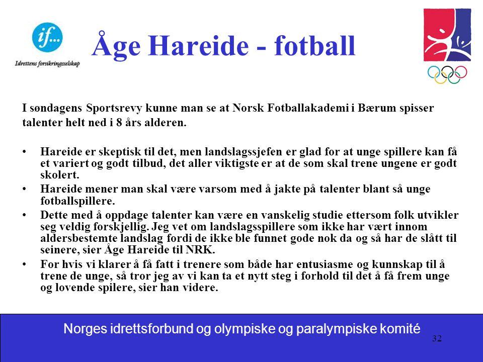 Åge Hareide - fotball I søndagens Sportsrevy kunne man se at Norsk Fotballakademi i Bærum spisser. talenter helt ned i 8 års alderen.