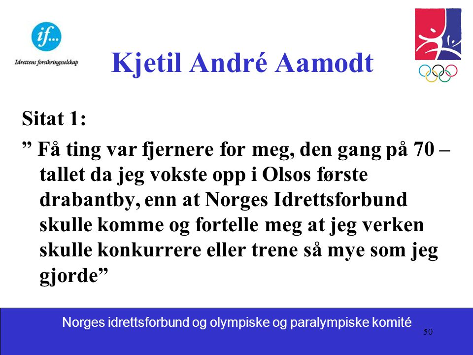 Kjetil André Aamodt Sitat 1: