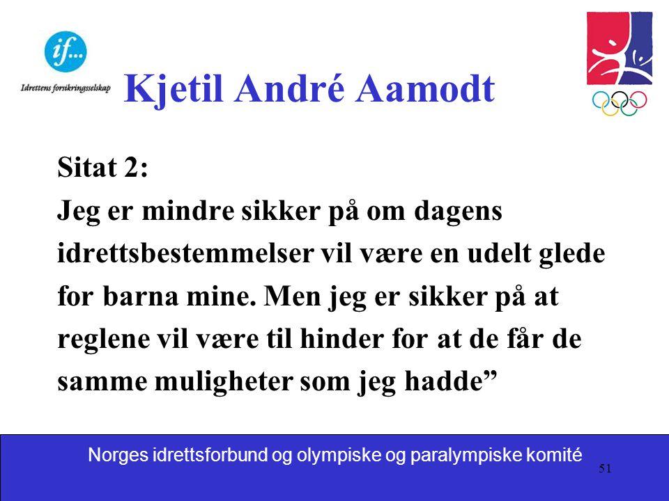 Kjetil André Aamodt Sitat 2: Jeg er mindre sikker på om dagens