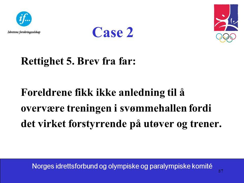 Case 2 Rettighet 5. Brev fra far: Foreldrene fikk ikke anledning til å