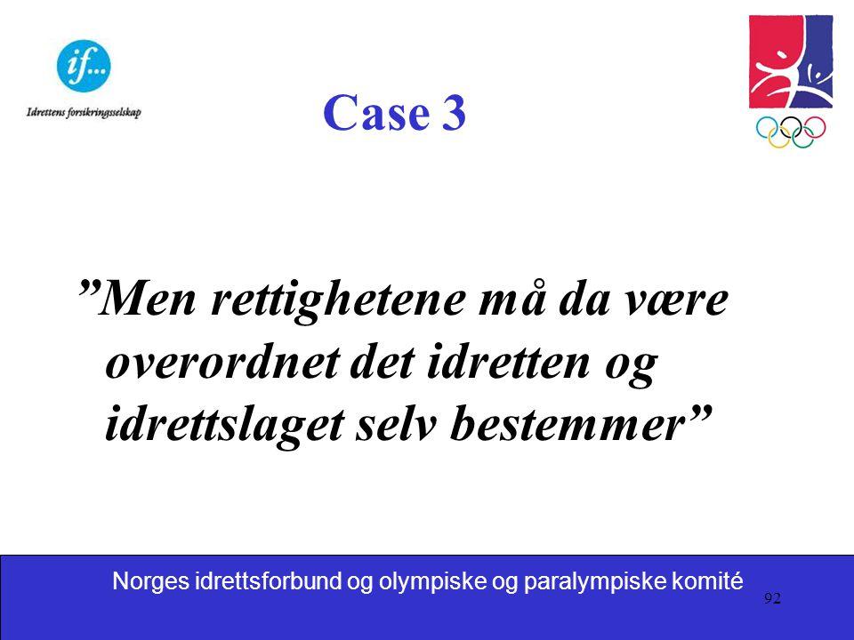 Case 3 Men rettighetene må da være overordnet det idretten og idrettslaget selv bestemmer