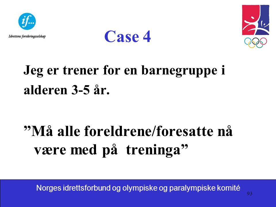 Case 4 Må alle foreldrene/foresatte nå være med på treninga