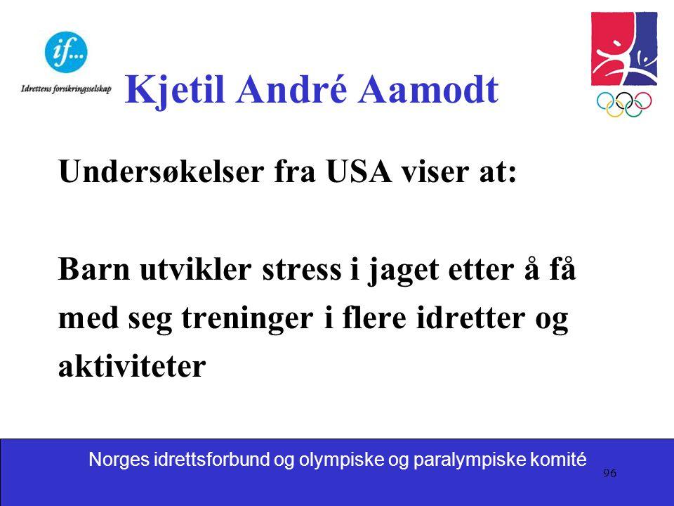 Kjetil André Aamodt Undersøkelser fra USA viser at: