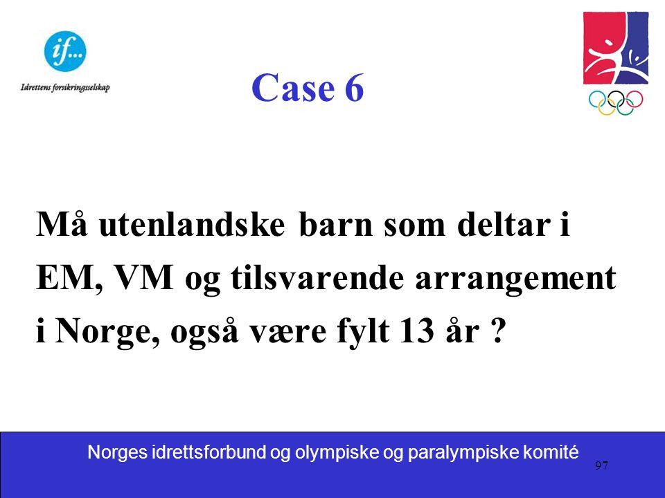 Case 6 Må utenlandske barn som deltar i