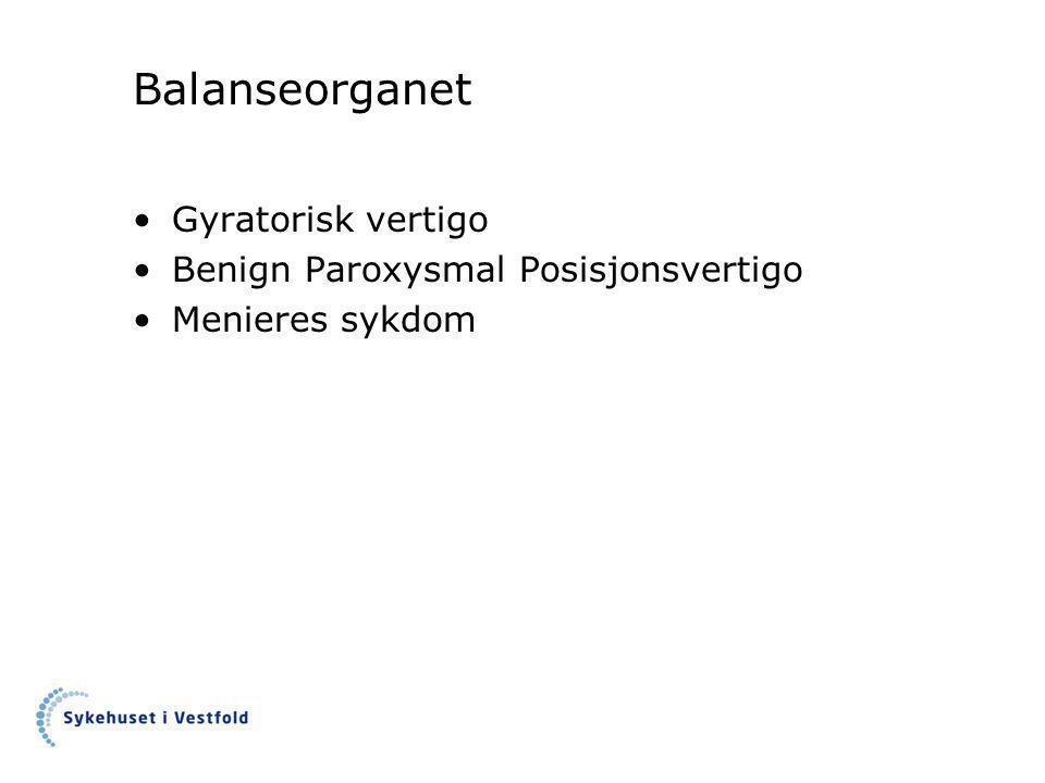 Balanseorganet Gyratorisk vertigo Benign Paroxysmal Posisjonsvertigo