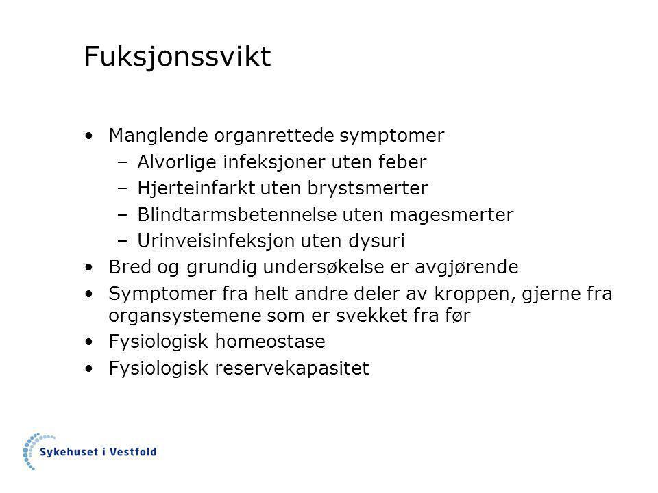Fuksjonssvikt Manglende organrettede symptomer