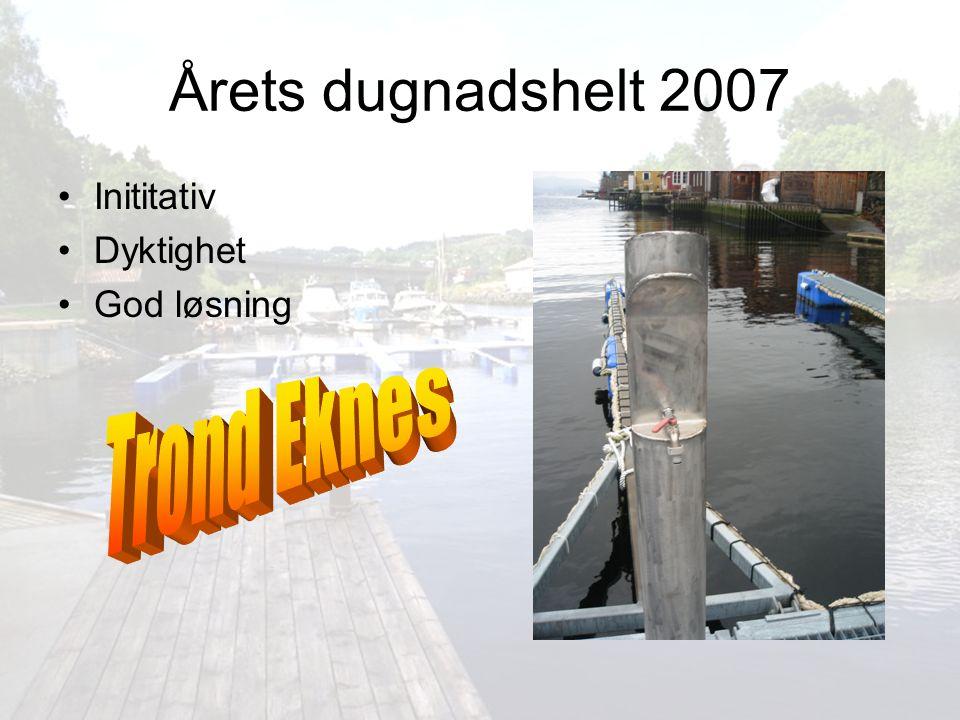 Årets dugnadshelt 2007 Inititativ Dyktighet God løsning Trond Eknes