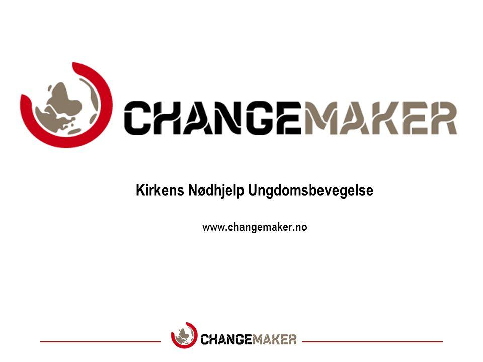 Kirkens Nødhjelp Ungdomsbevegelse www.changemaker.no