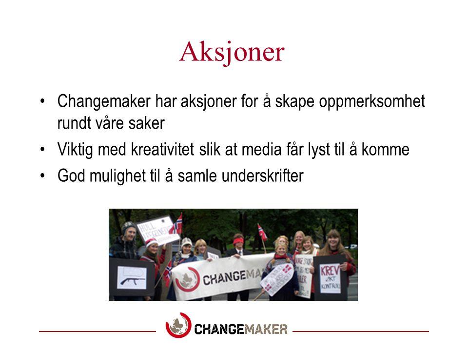 Aksjoner Changemaker har aksjoner for å skape oppmerksomhet rundt våre saker. Viktig med kreativitet slik at media får lyst til å komme.