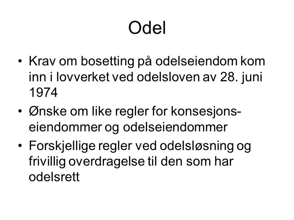 Odel Krav om bosetting på odelseiendom kom inn i lovverket ved odelsloven av 28. juni 1974.