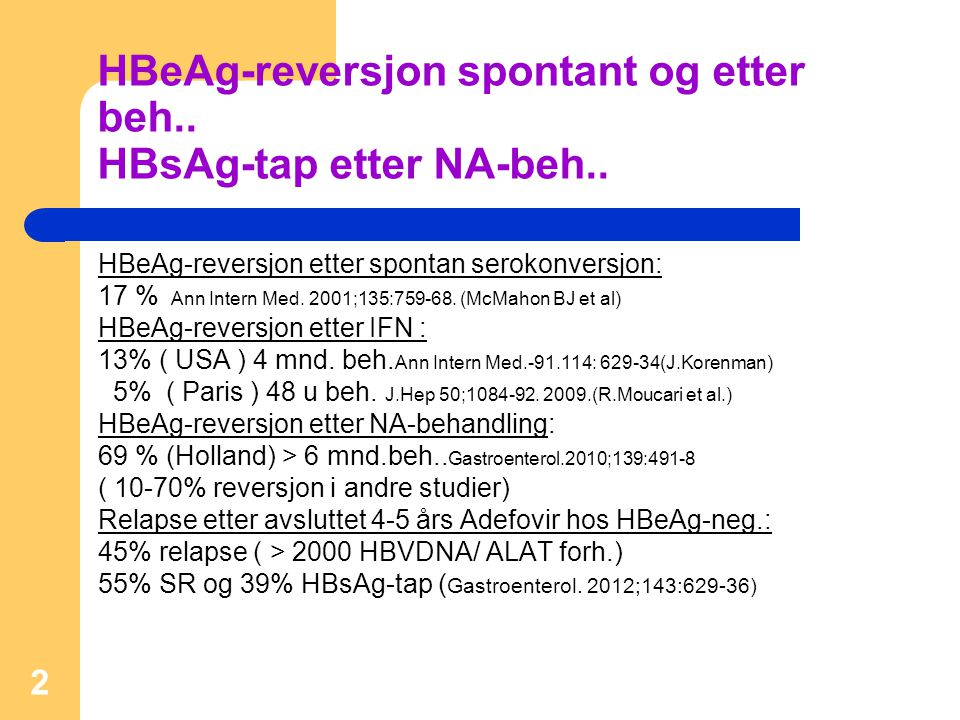 HBeAg-reversjon spontant og etter beh.. HBsAg-tap etter NA-beh..