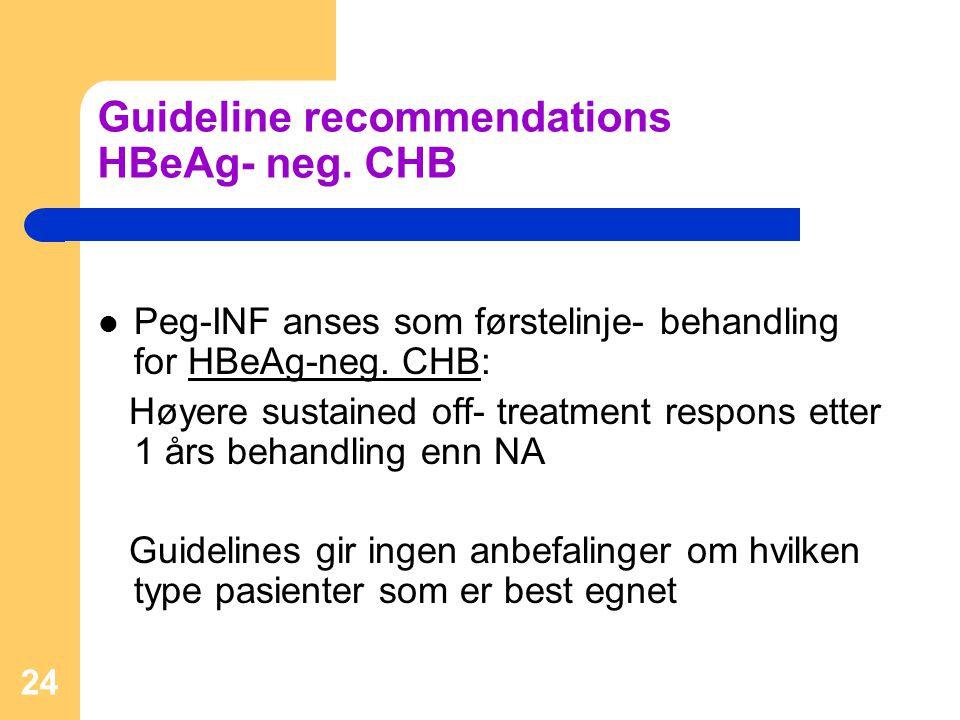 Guideline recommendations HBeAg- neg. CHB