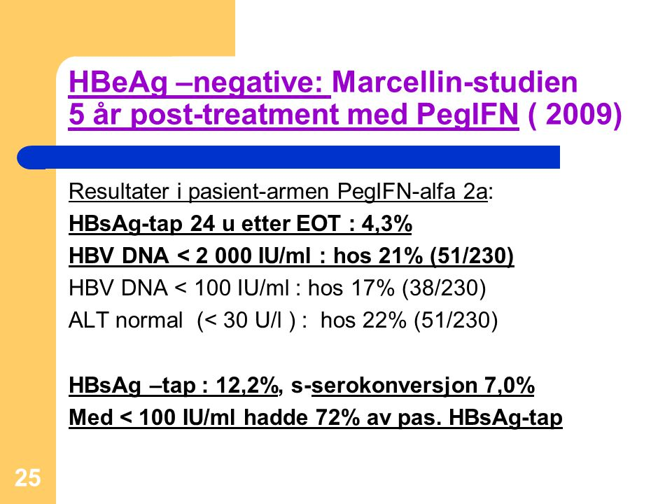 HBeAg –negative: Marcellin-studien 5 år post-treatment med PegIFN ( 2009)