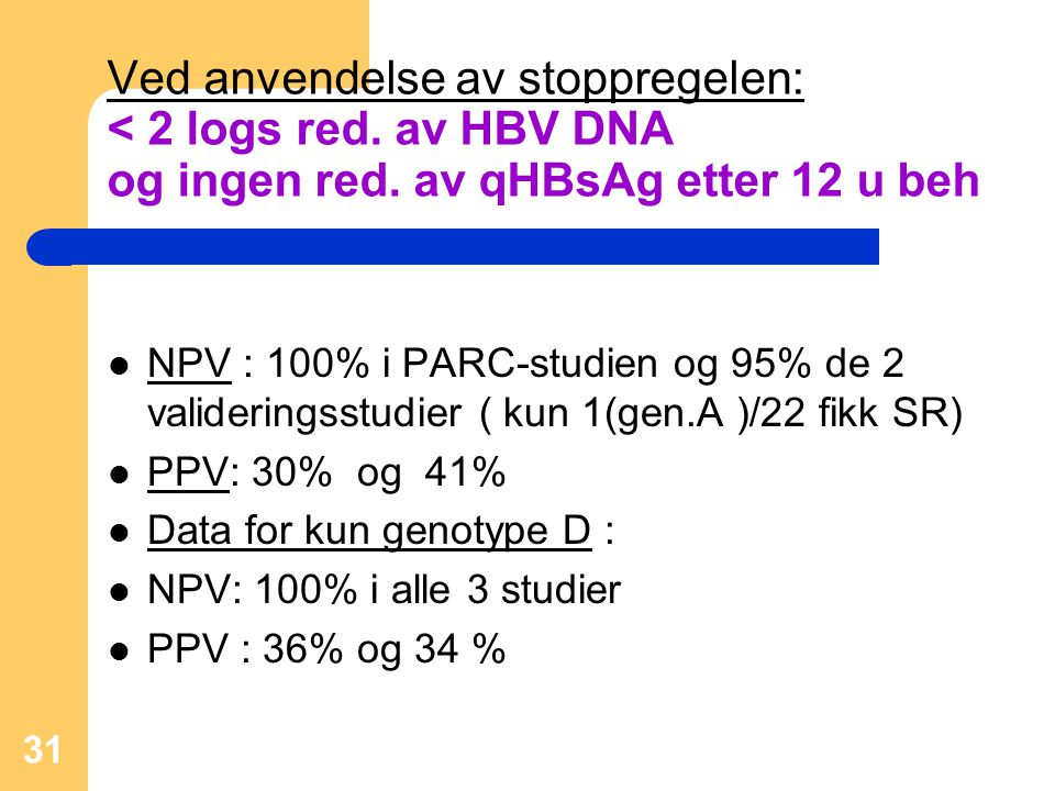 Ved anvendelse av stoppregelen: < 2 logs red