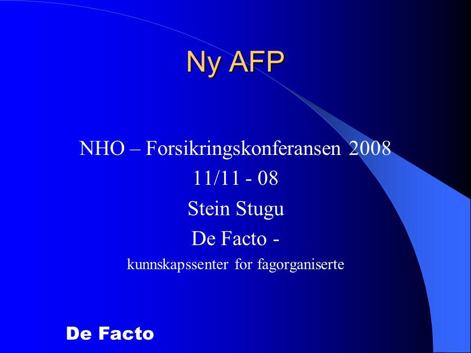 Ny AFP NHO – Forsikringskonferansen 2008 11/11 - 08 Stein Stugu