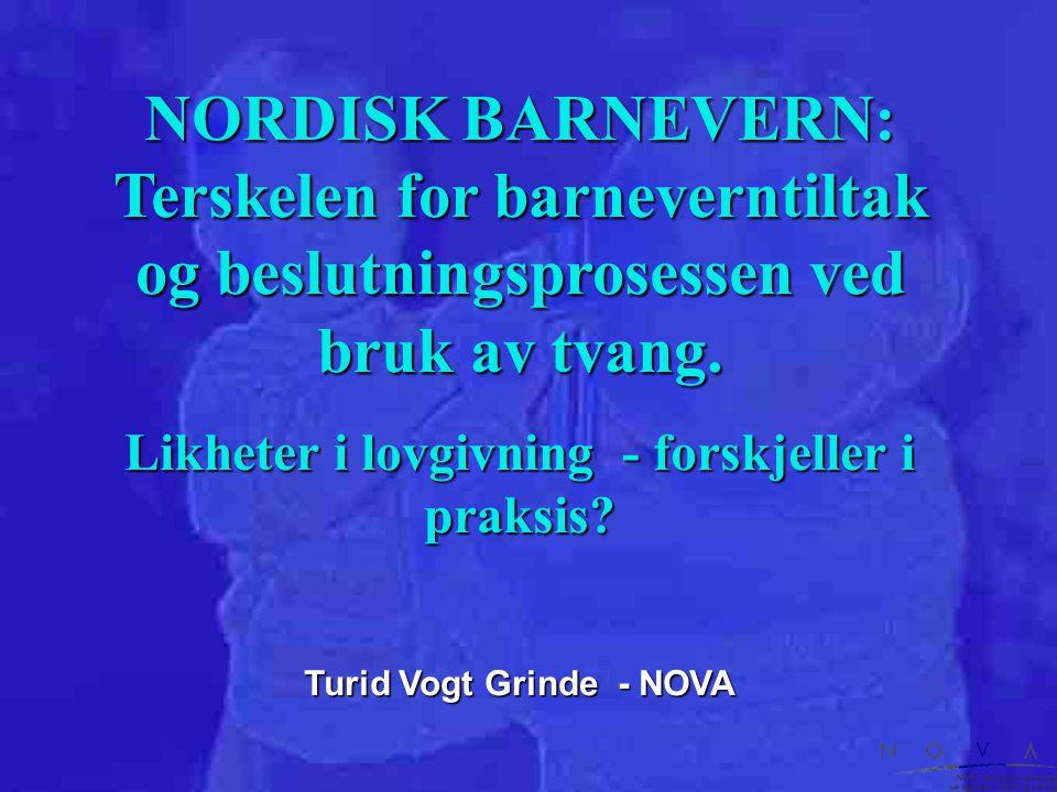 NORDISK BARNEVERN: Terskelen for barneverntiltak og beslutningsprosessen ved bruk av tvang.