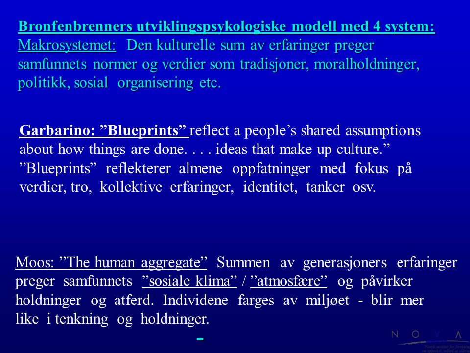 - Bronfenbrenners utviklingspsykologiske modell med 4 system: