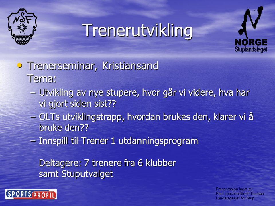 Trenerutvikling Trenerseminar, Kristiansand Tema: